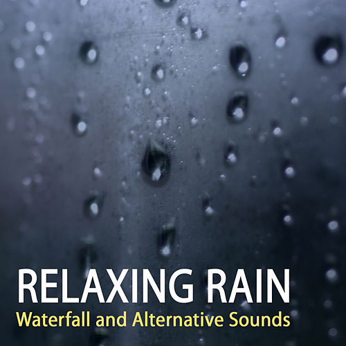 Relaxing Rain, Waterfall and Alternative Sounds - Ultimate Sleep System by Deep Sleep Music