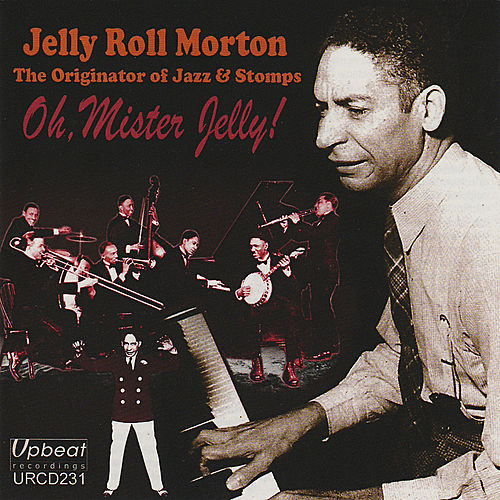 Oh, Mister Jelly! by Various Artists