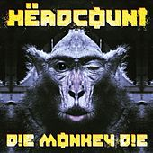 Die Monkey Die von Headcount