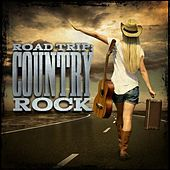 Road Trip: Country Rock von Various Artists