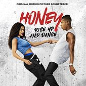 Honey: Rise up and Dance - Music from the Motion Picture Soundtrack de Various Artists