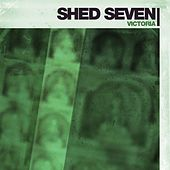 Victoria by Shed Seven