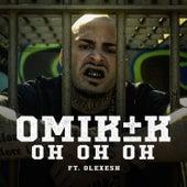 Oh Oh Oh (feat. Olexesh) von Omik K