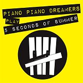 Piano Dreamers Play 5 Seconds of Summer by Piano Dreamers