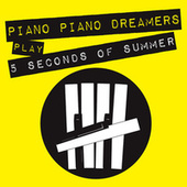 Piano Dreamers Play 5 Seconds of Summer de Piano Dreamers