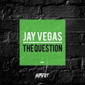The Question de Jay Vegas