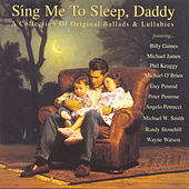 Sing Me To Sleep, Daddy by Various Artists