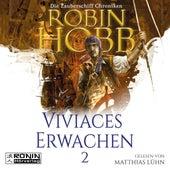 Viviaces Erwachen - Die Zauberschiff-Chroniken 2 (Ungekürzt) von Robin Hobb