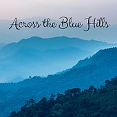 Across the Blue Hills by Nature Sounds (1)