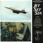 Livin' It Up by Jet Set Six