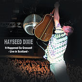 It Happened So Grassed! (Live in Scotland) by Hayseed Dixie