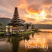 Mindful Positivity by Various Artists