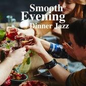 Smooth Evening Dinner Jazz von Various Artists