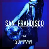 San Frandisco, Vol. 3 (20 Golden House Glitters) by Various Artists