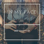 In My Face by Yancy El Jeffe