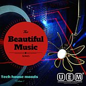 The Beautiful Music Series - Tech House Moods Vol. 1 de Various Artists