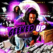 Geeked Up by Big Youth