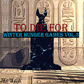 Winter Hunger Games, Vol. 3 (To Die For) by Ali Sheik