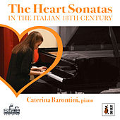 The Heart Sonatas Of The Italian 18th Century von Caterina Barontini
