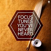 Focus Tunes You've Never Heard by Various Artists