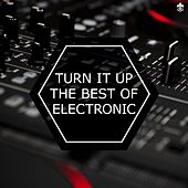 Turn it Up - The Best of Electronic by Various Artists
