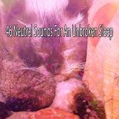 46 Neutral Sounds For An Unbroken Sleep de Sounds Of Nature