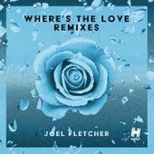 Where's the Love (Remixes) von Joel Fletcher