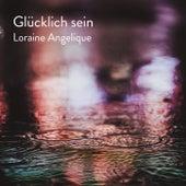 Glücklich sein von Loraine Angelique