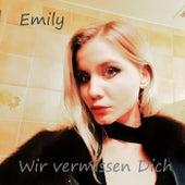 Wir vermissen Dich de Emily