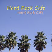 Hard Rock Cafe by Hard Rock Cafe