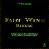 Fast Wine Riddim by Various Artists