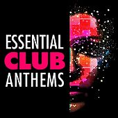 Essential Club Anthems von Various Artists