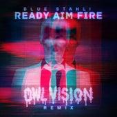 Ready Aim Fire (Owl Vision Remix) de Blue Stahli