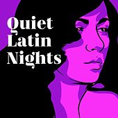 Quiet Latin Nights by Various Artists