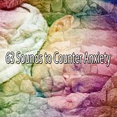 63 Sounds to Counter Anxiety von Best Relaxing SPA Music