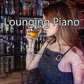 Lounging Piano by Bar Lounge