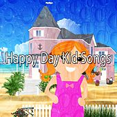 Happy Day Kid Songs by Canciones Infantiles