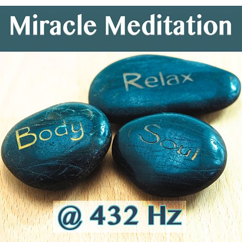 Miracle Meditation in 432 Hz by M R M