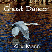 Ghost Dancer by Kirk Mann