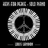 Keys for Peace (Solo Piano) by Louis Landon