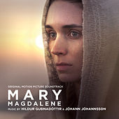 Mary Magdalene (Original Motion Picture Soundtrack) by Johann Johannsson