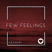 Few Feelings by Kedmiri