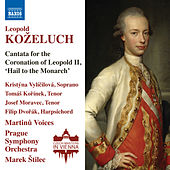 Koželuch: Cantata for the Coronation of Leopold II by Various Artists