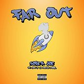 Far Out (feat. Doc D & Cousin Spook) de Sober Joe