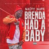 Brenda Had a Baby von Nasty Nate