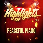 Highlights of Peaceful Piano, Vol. 1 von Peaceful Piano