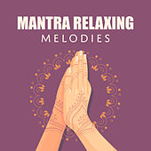 Mantra Relaxing Melodies de Reiki