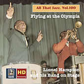 All That Jazz, Vol. 100: Flying at the Olympia — Lionel Hampton & His Band on Stage by Lionel Hampton
