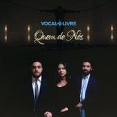Quem de Nós by Vocal Livre