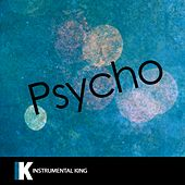 Psycho (In the Style of Post Malone feat. Ty Dolla $ign) [Karaoke Version] - Single by Instrumental King